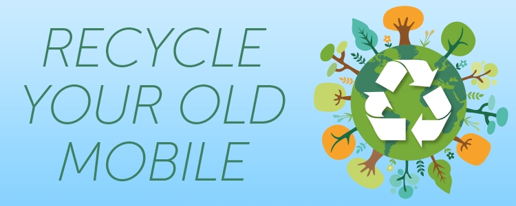 Recycle Your Old Mobile